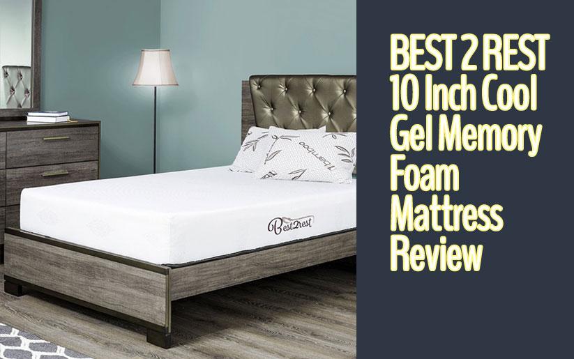 """Best 2 Rest Mattress Reviews: 10"""" Cool Gel Memory Foam"""