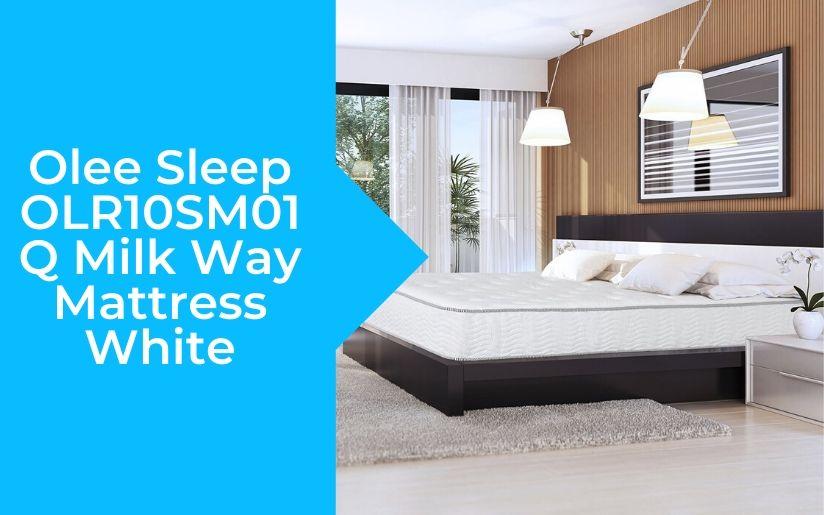 Olee Sleep OLR10SM01Q Milk Way Mattress White Review