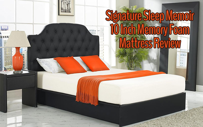 "Signature Sleep Memoir Review: 10"" Memory Foam Mattress"