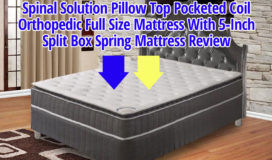 Spinal Solution Pillow Top Pocketed Coil Orthopedic Mattress Review
