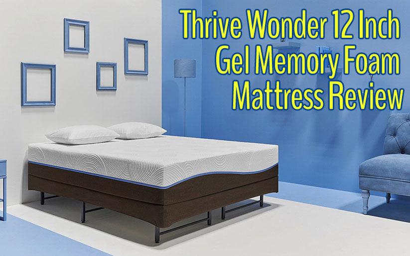 Thrive Wonder 12 Inch Gel Memory Foam Mattress Review
