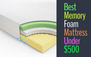 Best Memory Foam Mattress Under 500 Dollar