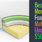 Best Memory Foam Mattress Under 500 Dollar