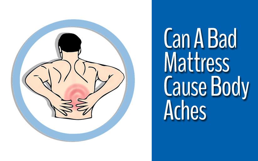 Can A Bad Mattress Cause Body Aches