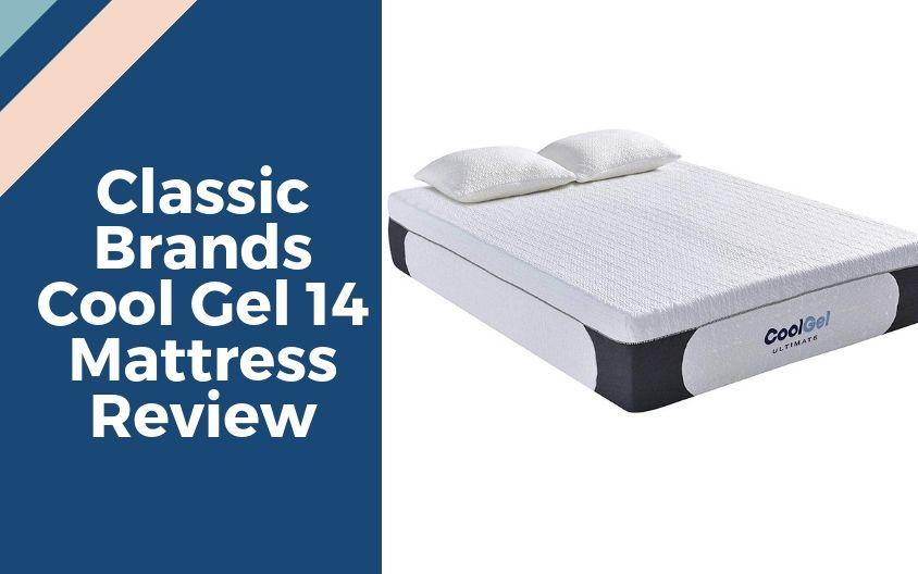 Classic Brands Cool Gel 14 Mattress Review