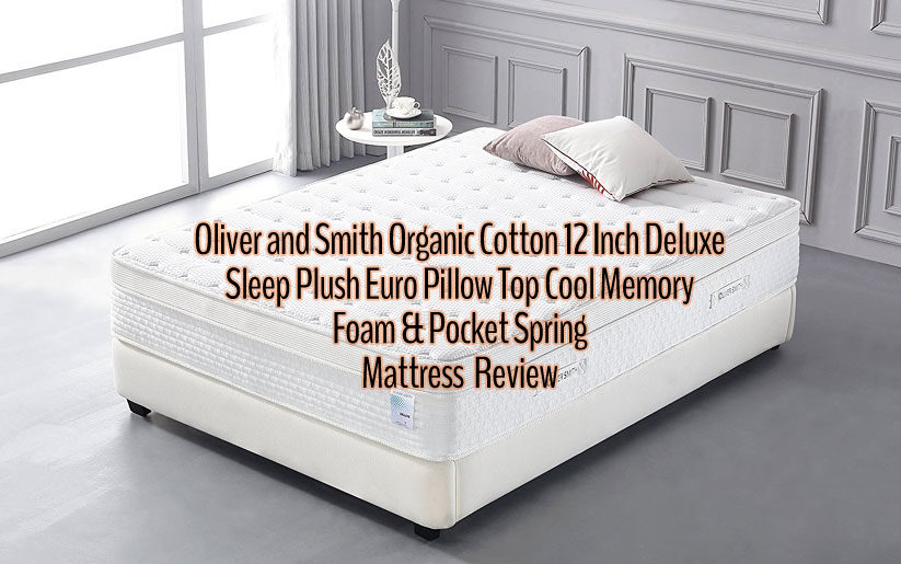 Oliver and Smith Organic Cotton 12 Inch Deluxe Sleep Plush Euro Pillow Top Cool Memory Foam & Pocket Spring Mattress