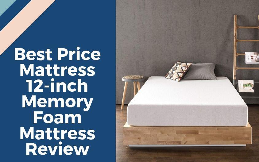 Best Price Mattress 12-inch Memory Foam Mattress Review