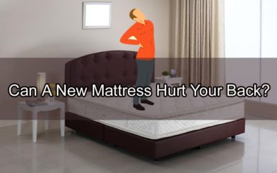 Can A New Mattress Hurt Your Back