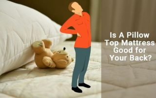 Is A Pillow Top Mattress Good for Your Back