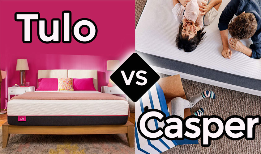 Tulo vs Casper Mattress: Which Is The Best?