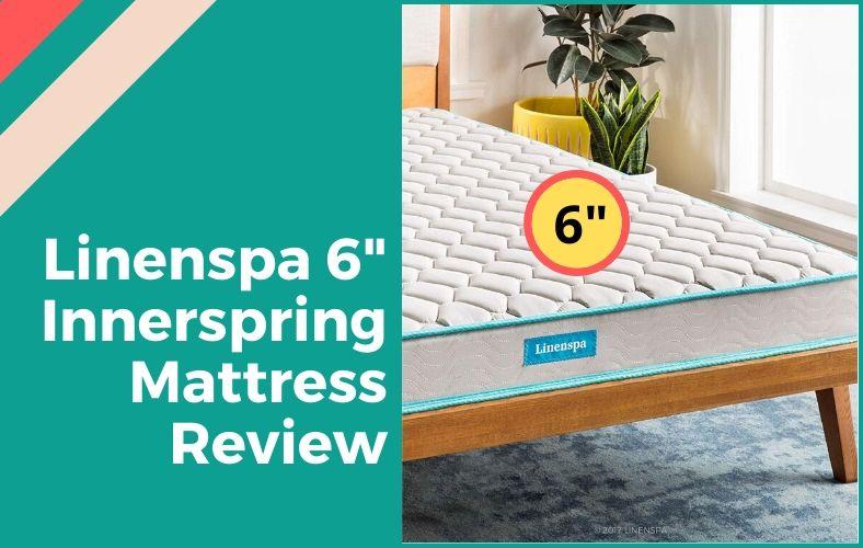 Linenspa 6 Inch Innerspring Mattress Review