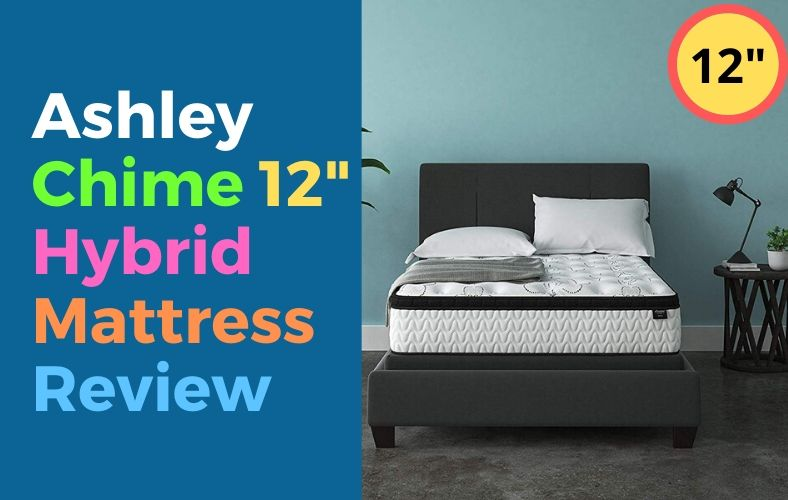 Ashley Chime 12 Inch Hybrid Mattress Review