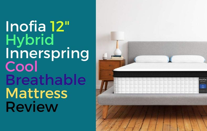 Inofia 12 Inch Hybrid Innerspring Mattress Review