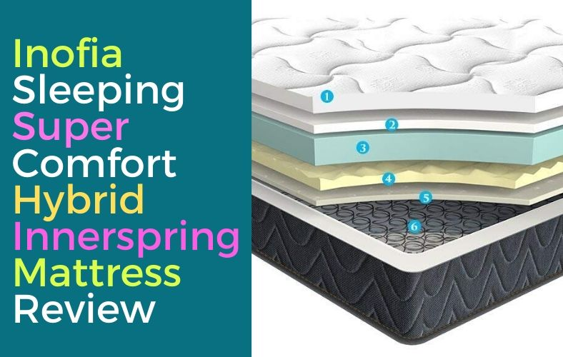 Inofia Sleeping Super Comfort Hybrid Innerspring Mattress Review