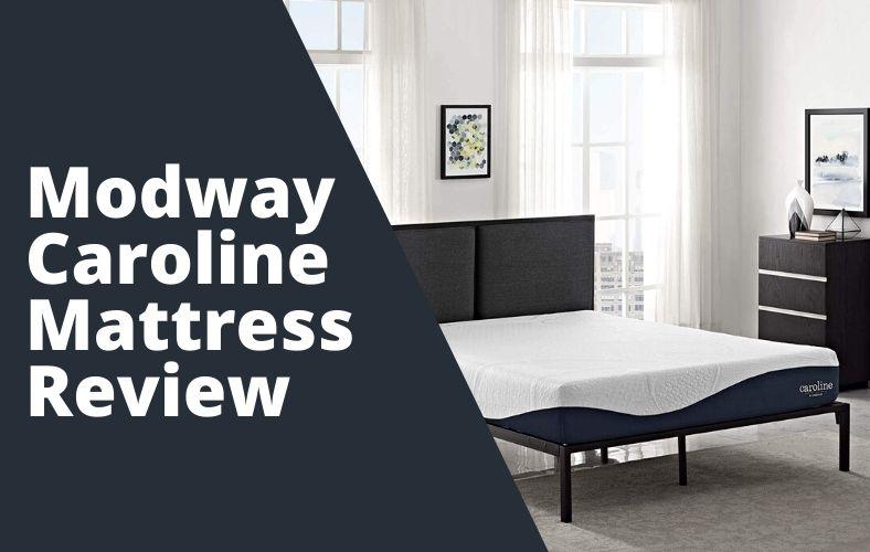 Modway Caroline Mattress Review