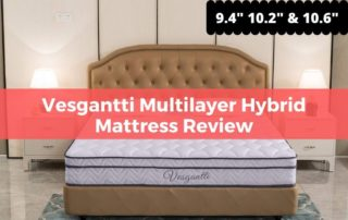 "Vesgantti Multilayer Hybrid Mattress Review (9.4"" 10.2"" and 10.6"")"