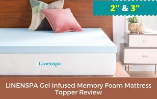 LINENSPA Gel Infused Memory Foam Mattress Topper Review – 2 & 3 Inch