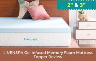 LINENSPA Gel Infused Memory Foam Mattress Topper Review – 2 & 3 Inch