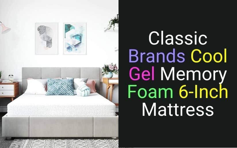Classic Brands Cool Gel Memory Foam 6-Inch Mattress
