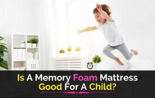 Is A Memory Foam Mattress Good For A Child