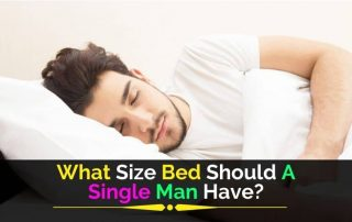 What Size Bed Should A Single Man Have